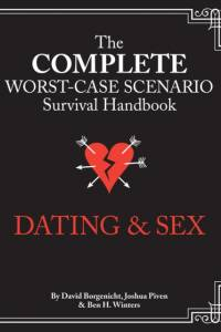 Complete Worst-Case Scenario Survival Handbook: Dating & Sex af Joshua Piven