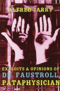 Exploits & Opinions Of Dr Faustroll af Alfred Jarry