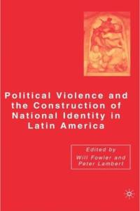 Political Violence and the Construction of National Identity in Latin America af Peter Lambert