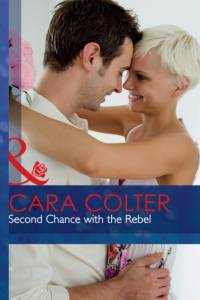 Second Chance With The Rebel af Cara Colter
