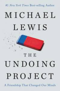 Undoing Project - A Friendship That Changed Our Minds af Michael Lewis