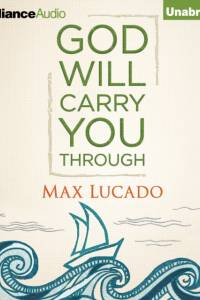 God Will Carry You Through af Max Lucado
