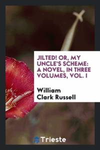 Jilted! Or, My Uncle's Scheme af William Clark Russell