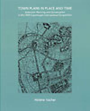 Town Plans in Place and Time - Extension planning and conservation in the 1909 Copenhagen International Competition af Hélène Vacher