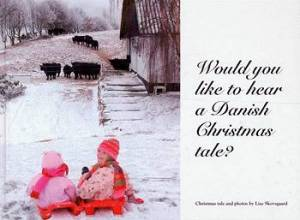 Would you like to hear a Danish Christmas tale? af Lise Skovsgaard