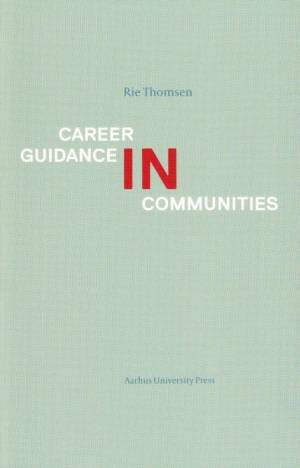 Career Guidance in Communities af Rie Thomsen