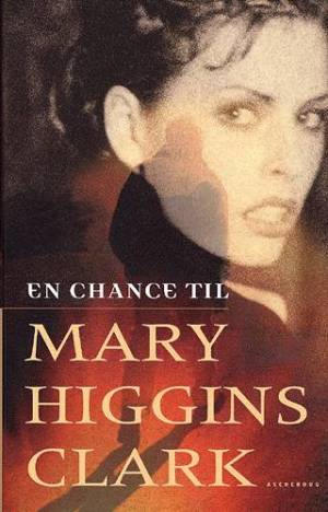 En chance til af Mary Higgins Clark