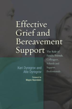 Effective Grief and Bereavement Support af Atle Dyregrov