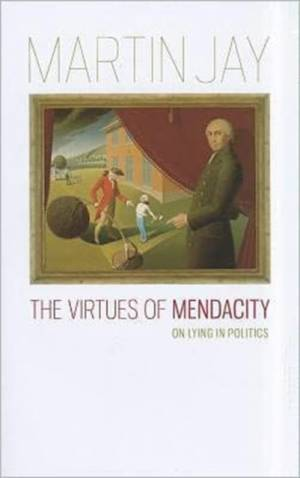 Virtues of Mendacity af Martin Jay