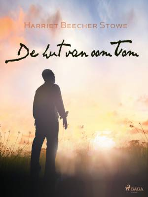 De hut van oom Tom af Harriet Beecher Stowe