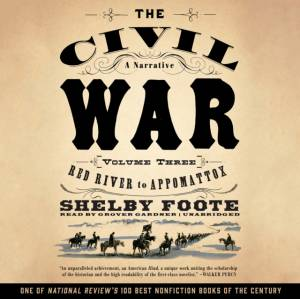 Civil War: A Narrative, Vol. 3 by Shelby Foote